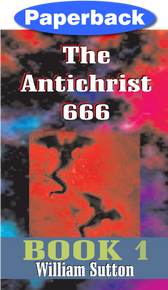 Antichrist 666, The / Sutton, William Josiah / Paperback / LSI