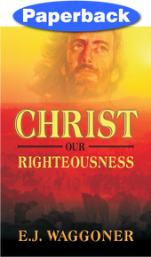 Christ Our Righteousness / Waggoner, Ellet Joseph / Paperback / LSI