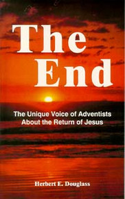 End, The: The Voice of SDA's About the Return of Jesus / Douglass, Herbert Edgar / LSI