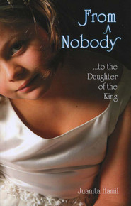 From a Nobody to the Daughter of the King / Hamil, Juanita / Paperback / LSI