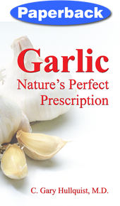 Garlic: Nature's Perfect Prescription / Hullquist, C Gary, MD / Paperback / LSI