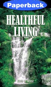 Healthful Living / White, Ellen G / Paperback / LSI