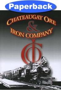 History of the Chateaugay Ore and Iron Company / Delaware & Hudson Railroad; Compiled by Linney, J R  / Paperback / LSI