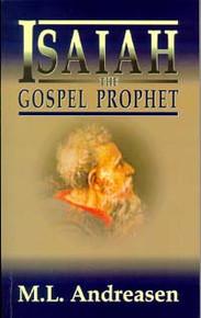 Isaiah the Gospel Prophet / Andreasen, Milian Lauritz (M L) / Paperback / LSI