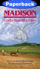 Madison, God's Beautiful Farm--E A Sutherland Story / Gish, Ira Montgomery; Christman, Harry / Paperback / LSI