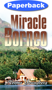 Miracle in Borneo / Youngberg, Norma R / Paperback / LSI