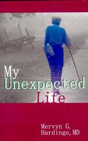 My Unexpected Life / Hardinge, Mervyn G, MD / Paperback / LSI