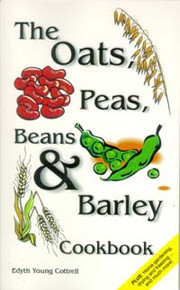 Oats, Peas, Beans & Barley Cookbook, The / Cottrell, Edyth Young / LSI