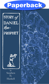 Story of Daniel the Prophet, The / Haskell, Stephen N / Paperback / LSI