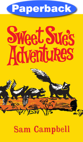 Sweet Sue's Adventures / Campbell, Sam A / LSI