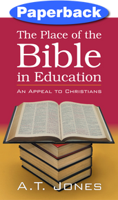 Place of the Bible in Education, The / Jones, Alonzo Trevier / LSI