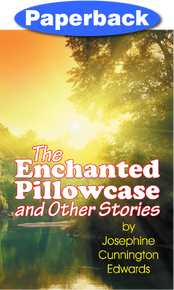 Enchanted Pillowcase and Other Stories, The / Edwards, Josephine Cunnington / Paperback / LSI