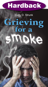 Grieving for a Smoke / Strunk, Gary D. / Hardback / LSI