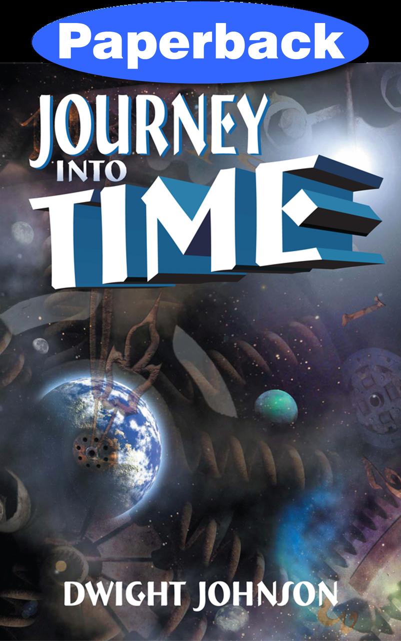 Journey into Time / Johnson, Dwight / Paperback / LSI