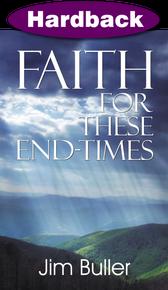Faith for These End-Times / Buller, Jim / Hardback / LSI