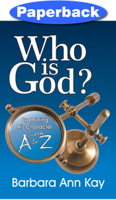 Who is God? Examining His Character from A to Z / Kay, Barbara Ann / Paperback / LSI