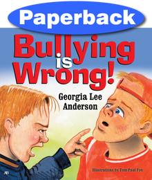 Bullying is Wrong / Anderson, Georgia Lee / Paperback / LSI