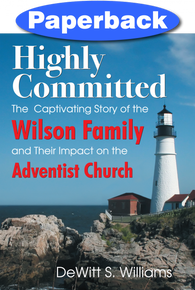 Highly Committed: The Wilson Family Story / Williams, DeWitt S. / Paperback / LSI