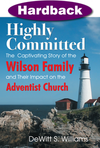 Highly Committed: The Wilson Family Story / Williams, DeWitt S. / Hardback / LSI