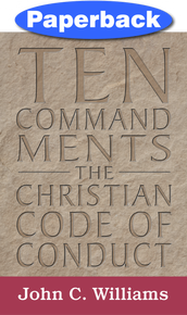 Ten Commandments: The Christian Code of Conduct / Williams, John, C. / Paperback / LSI