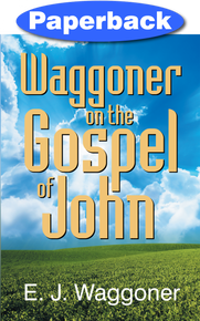Waggoner on the Gospel of John / Waggoner, Ellet Joseph / Paperback / LSI