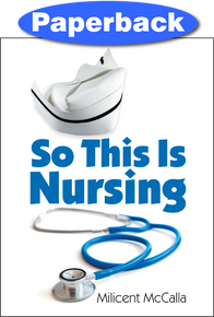 So This is Nursing! / McCalla, Milicent / Paperback / LSI