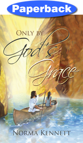 Only By God's Grace / Kennett, Norma / Paperback / LSI