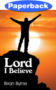 Lord, I Believe / Byrne, Brian / Paperback
