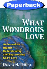 What Wondrous Love / Thiele, David H. / Paperback / LSI