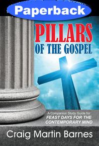 Pillars of the Gospel / Barnes, Craig / Paperback / LSI