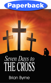Seven Days to the Cross / Byrne Brian / Paperback / LSI
