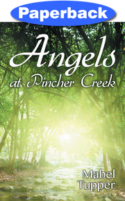Angels at Pincher Creek / Tupper, Mabel / Paperback / LSI