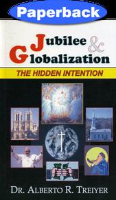 Jubilee And Globalization: The Hidden Intention / Treiyer, Alberto R. / Paperback