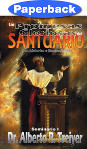 Glorious Promises Of The Sanctuary: Seminar I (Spanish) / Treiyer, Alberto R. / Paperback