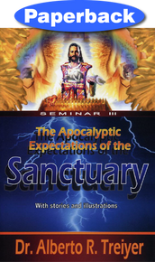 Apocalyptic Expectations Of The Sanctuary, The: Seminar III / Treiyer, Alberto R. / Paperback