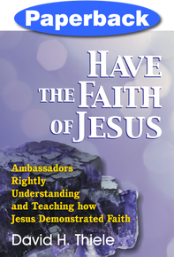 Have the Faith of Jesus / Thiele, David H. / Paperback / LSI