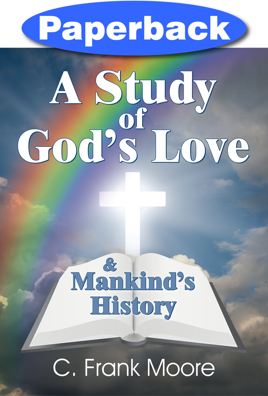 Study Of God S Love Mankind S History A Moore C Frank