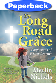 Long Road to Grace, The / Nichols, Merlin / Paperback / LSI