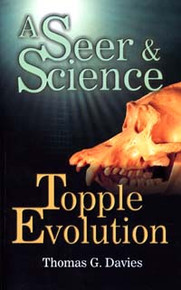 Seer and Science Topple Evolution, A / Davies, Thomas G