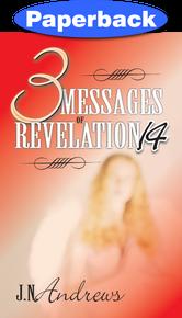 Three Messages of Revelation 14 / Andrews, John Nevins