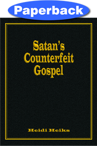 Cover of Satan's Counterfeit Gospel