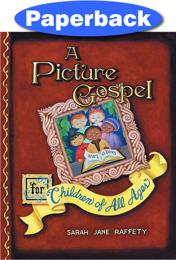 Cover of A Picture Gospel for Children of All Ages