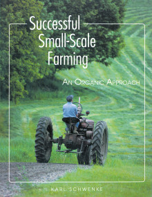 Cover of Successful Small-Scale Farming: An Organic Approach