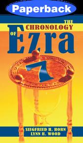 Chronology of Ezra 7, The / Horn, Siegfried H; Wood, Lynn H / Paperback / LSI