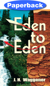 Eden to Eden, A Historic and Prophetic Study / Waggoner, Joseph Harvey / Paperback / LSI