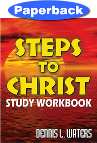 Steps to Christ Study Workbook / Waters, Dennis / Paperback / LSI