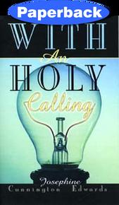 With an Holy Calling--Herbert A Vandeman Bio / Edwards, Josephine Cunnington / Paperback / LSI