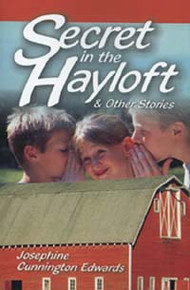 Secret in the Hayloft and Other Stories / Edwards, Josephine Cunnington / Paperback / LSI