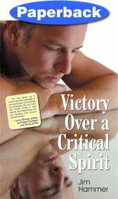 Victory Over a Critical Spirit (Caucasian Cover)  / Hammer, Jim / Paperback / LSI