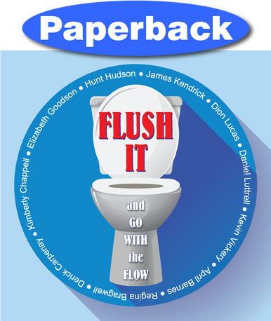 Cover of Flush It and Go with the Flow